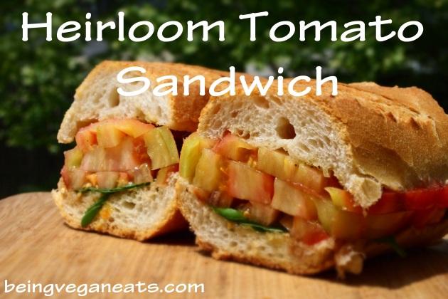 Heirloom Tomato Sandwich | Being Vegan Eats